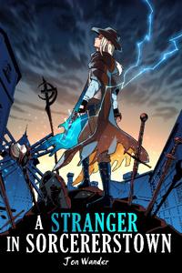 A Stranger in Sorcererstown (The Stranger Trails Saga)