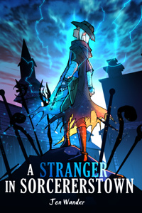 A Stranger in Sorcererstown (The Stranger Trails Saga)