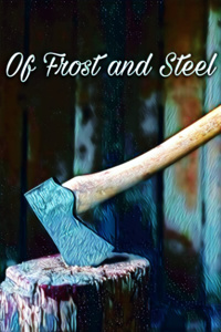 Of Frost and Steel