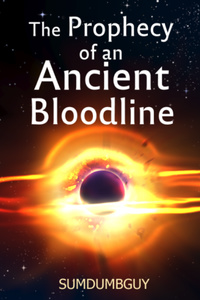 The Prophecy of an Ancient Bloodline