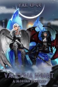 Valkyria Heart: A modern fantasy (on break until late fall)