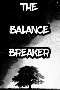 The Balance Breaker