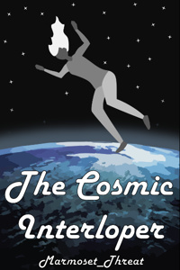 The Cosmic Interloper