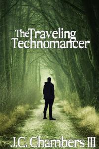 The Traveling Technomancer: A Westward LitRPG