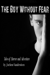 The Boy Without Fear - Tales of Horror And Adventure
