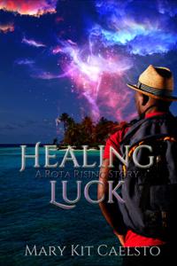 Healing Luck (Rota Rising Book 1)