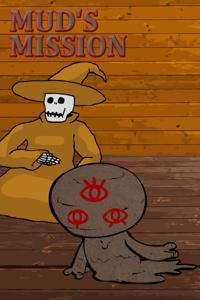 Mud's Mission