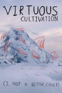 Virtuous Cultivation