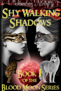 Shy Walking Shadows; Book 1 of the Blood Moon Series