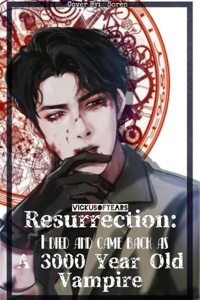 Resurrection: I died and came back as a 3000 year old vampire!