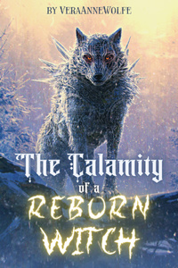 The Calamity of a Reborn Witch
