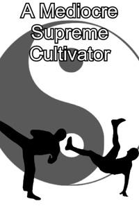 A Mediocre Supreme Cultivator