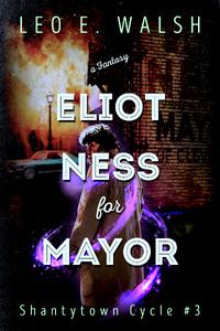 Eliot Ness for Mayor