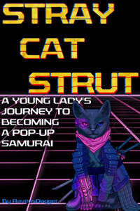 Stray Cat Strut ⁠— A Young Lady's Journey to Becoming a Pop-Up Samurai