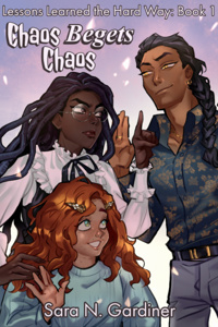 Chaos Begets Chaos [Lessons Learned the Hard Way book 1]