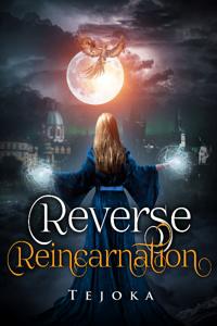 Reverse Reincarnation