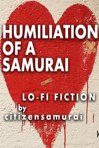 Humiliation Of A Samurai