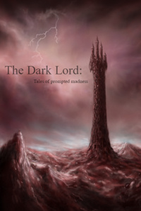 The Dark Lord Gillian - Tales of Prompted Madness (Complete)
