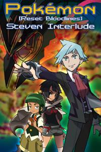 Pokémon Reset Bloodlines Sidestory - Steven Interlude