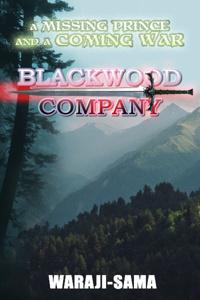 Blackwood Company (A novel of grimdark sword and sorcery)