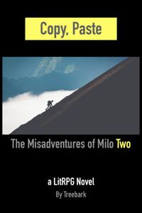 Copy, Paste: The Misadventures of Milo Two