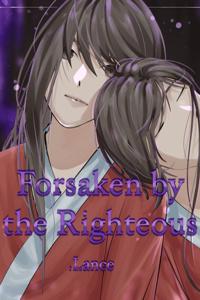 Forsaken by the Righteous [BL]
