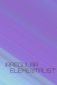 Irregular Elementalist