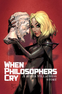 When Philosophers Cry – A Super Villainess Story
