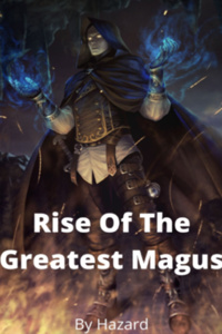 Rise Of The Greatest Magus