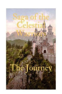 Saga of the Celestial Warriors - The Journey