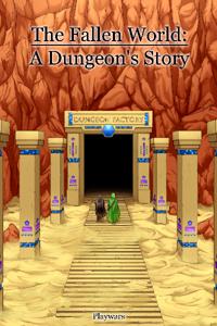 The Fallen World : A Dungeon's Story