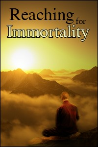 Reaching for Immortality
