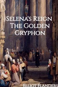 Selena's Reign: The Golden Gryphon