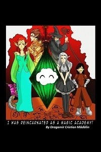 I was reincarnated as a Magic Academy!