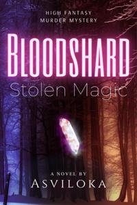 Bloodshard: Stolen Magic (COMPLETE)