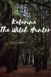 Katarina the Witch Hunter Book 1: Forest