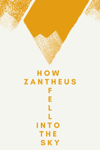 How Zantheus Fell into the Sky