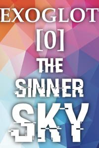Exoglot [0] The Sinner Sky