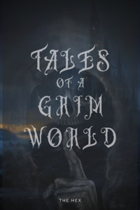 Tales of a Grim World.