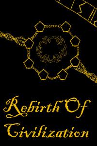 Rebirth Of Civilization