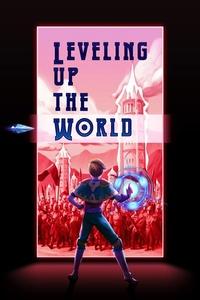Leveling up the World