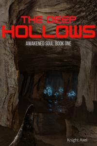 Awakened Soul, Book One: The Deep Hollows