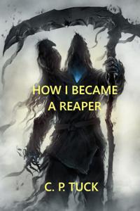 How I became a Reaper