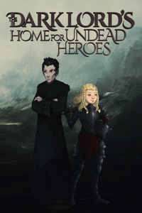 The Dark Lord's Home for Undead Heroes
