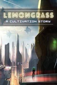 Lemongrass - A Cultivation Story