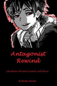 Antagonist Rewind