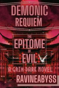 Demonic Requiem【The Epitome of Evil】