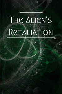 The Alien's Retaliation