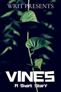 VINES: A Short Story