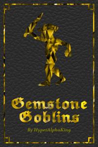 Gemstone Goblins
